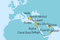 Visitando Dubai, Abu Dhabi (Emiratos Árabes Unidos), Fujairah (Emiratos Árabes), Salalah (Omán), Aqaba (Jordania), Safaga (Egipto), Safaga (Egipto), Canal Suez, Canal Suez, Ashdod (Israel), Haifa (Israel), Limassol (Chipre), Rodas (Grecia), Atenas (Grecia)