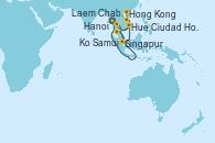 Visitando Laem Chabang (Bangkok/Thailandia), Ko Samui (Tailandia), Singapur, Singapur, Ciudad Ho Chi Minh (Vietnam), Ciudad Ho Chi Minh (Vietnam), Hue (Vietnam), Hanoi (Vietnam), Hong Kong (China)