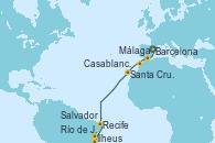 Visitando Barcelona, Málaga, Casablanca (Marruecos), Santa Cruz de Tenerife (España), Recife (Brasil), Salvador de Bahía (Brasil), Ilheus (Brasil), Río de Janeiro (Brasil)