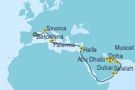 Visitando Barcelona, Savona (Italia), Palermo (Italia), Haifa (Israel), Salalah (Omán), Muscat (Omán), Doha (Catar), Abu Dhabi (Emiratos Árabes Unidos), Dubai, Dubai, Dubai