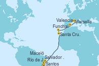 Visitando Santos (Brasil), Río de Janeiro (Brasil), Salvador de Bahía (Brasil), Maceió (Brasil), Santa Cruz de Tenerife (España), Funchal (Madeira), Valencia, Marsella (Francia)