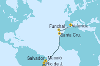 Visitando Río de Janeiro (Brasil), Salvador de Bahía (Brasil), Maceió (Brasil), Santa Cruz de Tenerife (España), Funchal (Madeira), Valencia