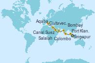 Visitando Singapur, Port Klang (Malasia), Colombo (Sri Lanka), Bombay (India), Bombay (India), Salalah (Omán), Aqaba (Jordania), Canal Suez, Canal Suez, Civitavecchia (Roma)