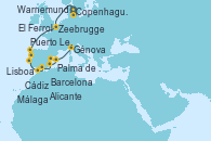Visitando Copenhague (Dinamarca), Warnemunde (Alemania), Zeebrugge (Bruselas), El Ferrol (Galicia/España), Puerto Leixões (Portugal), Lisboa (Portugal), Lisboa (Portugal), Cádiz (España), Málaga, Alicante (España), Palma de Mallorca (España), Barcelona, Génova (Italia)