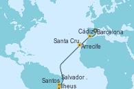Visitando Barcelona, Cádiz (España), Arrecife (Lanzarote/España), Santa Cruz de Tenerife (España), Salvador de Bahía (Brasil), Ilheus (Brasil), Santos (Brasil)